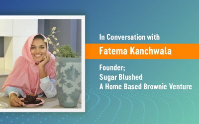 In Conversation with Fatema Kanchwala, Founder, Sugar Blushed